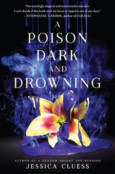 #CoverReveal  A Poison Dark and Drowning (Kingdom on Fire, #2) by Jessica Cluess