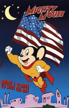 Mighty Mouse....Saturday mornings