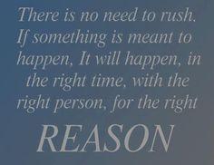 Don't rush it...