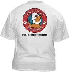 Tails of Hope Dog Rescue ~ FIVE DOLLARS from Every T-Shirt, Tank Top, Sweatshirt or Hoodie sold on this page goes to support Tails of Hope Dog Rescue in their animal rescue endeavors ~ http://rescuedismyfavoritebreed.org/index.htm