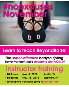#noexcuses November: Dont miss out on 2015 BeyondBarre Instructor Training!