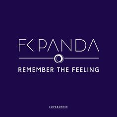 Remember The Feeling [FREE DOWNLOAD] by FK Panda on SoundCloud
