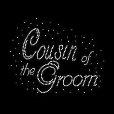 Cousin of the Groom Rhinestone Tshirt Wedding by BlingnPrintStreet