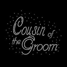 Cousin of the Groom Rhinestone Tshirt Wedding Design Motif Cousin of the Groom…