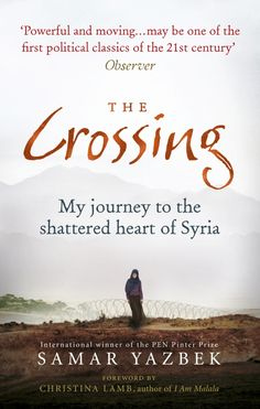 The Crossing | Samar Yazbek Quotes: 'That wasn't home, that was exile.' 'Yes, its my war too, but in my own way. i have my pen.'