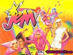 Sometimes when I'm feeling a little down I YouTube the Jem themesong...I loved that show!!!