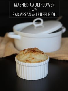 Mashed Cauliflower with Parmesan & Truffle Oil