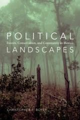 Political Landscapes: Forests, Conservation, and Community