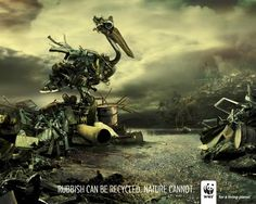WWF - Rubbish can be recycled. Nature cannot.