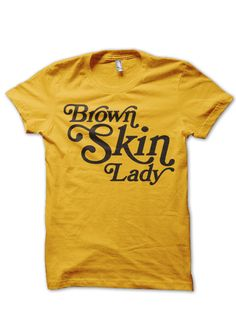 $18 Brown Skin Lady Tshirt