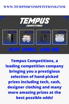 Welcome to Tempus Competitions, a leading competition company bringing you a prestigious selection of hand-picked prizes including tech, cash, designer clothing and many more amazing prizes at the best possible odds! Here at Tempus, we're excited to build a brand based on customer satisfaction and integrity. #prizecompetition #competition #prestigious #tech Competition Giveaway, Bring It On, Let It Be, Extra Cash, Designer Clothing, Integrity, Special Gifts, Promotion, The Selection