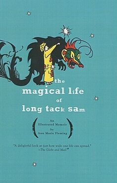 The Magical Life of Long Tack Sam, by Ann Marie Fleming