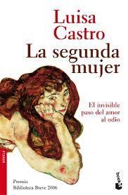 CASTRO, Luisa, La segunda mujer, Círculo de Lectores, 2006
