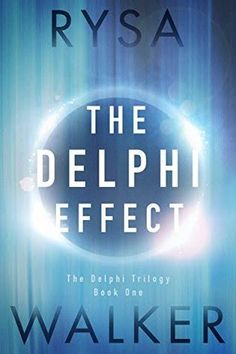 4 Stars! Young Adult Fiction - The Delphi Effect (The Delphi Trilogy #1) by Rysa Walker