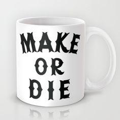 Make or Die Mug