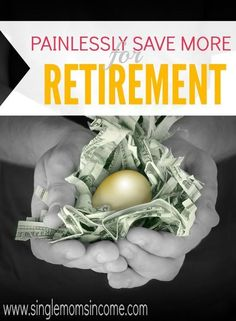 Don't let saving for retirement overwhelm you. With this easy way to save more for retirement you can do your part without even noticing it! Give it a try. http://singlemomsincome.com/a-totally-painless-way-to-save-more-for-retirement/ Personal Finance #money