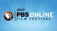 Since its launch in 2012, the PBS Online Film Festival has featured diverse films from PBS member stations and ITVS and POV. Starting July 17, viewers can once again watch, vote and share their favorites.