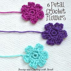 Sewing and Crafting with Sarah: 6 Petal Crochet Flower Tutorial