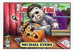 The Horrors of Halloween: Michael Myers reimagined as Garbage Pail Kids cards/artwork Halloween Film, Halloween Quotes, Halloween Horror, Halloween Treats, Vintage Halloween, Horror Icons, Horror Art, Horror Movies, Garbage Pail Kids Cards