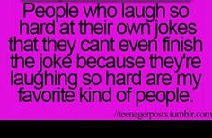 They're my favorite type of people because even I do that...