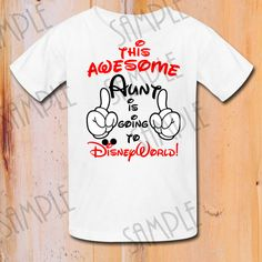 This Awesome Aunt is Going to Disney World, Disney Family Vacation shirt, Mickey Mouse trip to DisneyWorld, First trip to Disneyland shirt