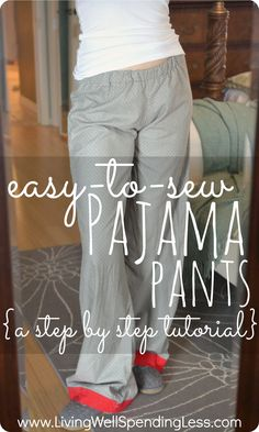 Super EASY-to-sew pajama pants!  This simple step-by-step tutorial shows you exactly what to do to make cute PJ pants in any size without a pattern in about an hour.  A perfect project for beginning sewers!