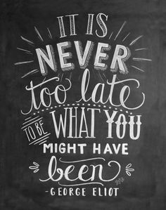 """Chalkboard Art - """"It Is Never Too Late Handlettering"""" wall art by Lily and Val available at Great BIG Canvas. Chalkboard Art Quotes, Chalkboard Lettering, Chalkboard Designs, Chalkboard Drawings, Chalkboard Ideas, Chalkboard Paint, Chalk Art Quotes, Chalkboard Doodles, Chalkboard Typography"""