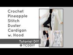 Crochet Pineapple Stitch Duster Cardigan with Hood | Tutorial DIY - YouTube Easy Crochet, Crochet Ideas, Pineapple Crochet, Super Saver, Dusters, Diy Tutorial, Crochet Bikini, Stitch, Fall Season