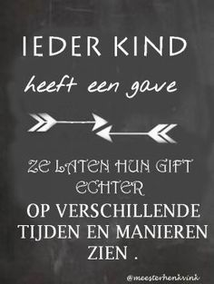 Every child has a gift Favorite Quotes, Best Quotes, Funny Quotes, Bible Quotes, Words Quotes, Sayings, Quotes For Kids, Family Quotes, Dutch Words