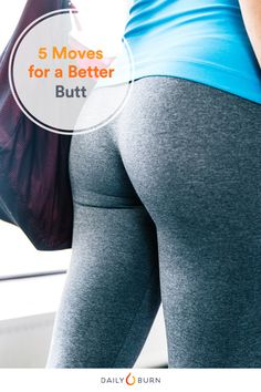 Lower Body Blast: 5 Moves for Your Butt, Hips and Thighs