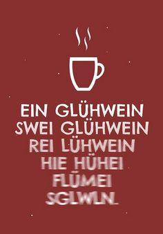 Ein Glühwein swei Glühwein Rei Lühwein Hie Hühei Flümei Sglwln ..... Einer von 20 Weihnachtswintersprüchen Spruchkarten, hier wird das Spruchkartenset www.spruechetante.de/mit-spruechen/20-verschiedene-hochwertige-spruchkarten-weihnachten/ näher vorgestellt. Words Quotes, Me Quotes, Motivational Quotes, Inspirational Quotes, Sayings, Funny Pix, Cute Funny Quotes, Funny Memes, Daily Inspiration Quotes