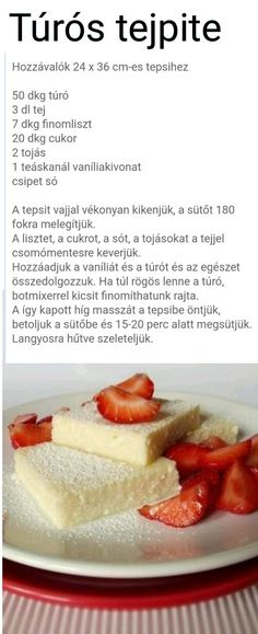 Túrós tejpite Sweet Desserts, Sweet Recipes, Dessert Recipes, Good Food, Yummy Food, Tasty, Hungarian Recipes, Sweet Cakes, Sweet And Salty