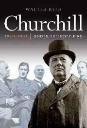Churchill 1940-1945: Under Friendly Fire Paperback ? Import 19 Nov 2010