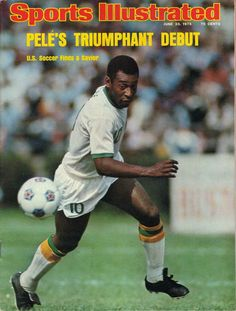 Pelé graces the cover of Sports Illustrated after joining the New York Cosmos in His debut in the U. helped popularize a sport in a nation that was behind the rest of the world. The soccer legend won three World Cup titles with Brazil and. February Black History Month, Sports Magazine Covers, New York Cosmos, Si Cover, Sports Illustrated Covers, Fifa, Sports Page, Association Football, Most Popular Sports