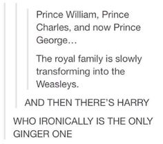 The Royal Family members are turning into the Weasleys, with irony.