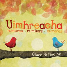 Beautiful children's books that teach Irish/French/Spanish by illustrator Ciara Ni Dhuinn. Irish Language, World Thinking Day, Learning Numbers, Children's Literature, My Heritage, Beautiful Children, Childrens Books, Spanish, French