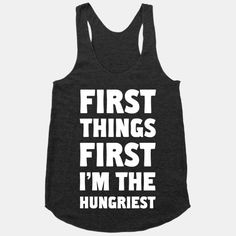 First Things First I'm The Hungriest | HUMAN