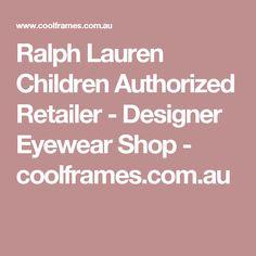 1b11d64e6fe Ralph Lauren Children Authorized Retailer - Designer Eyewear Shop -  coolframes.com.au