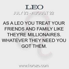 Fact about Leo: As a Leo you treat your friends and family like they're... #leo, #leofact, #zodiac. More info here: https://www.horozo.com/blog/as-a-leo-you-treat-your-friends-and-family-like-theyre/ Astrology dating site: https://www.horozo.com
