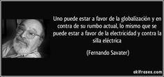 frase-uno-puede-estar-a-favor-de-la-globalizacion-y-en-contra-de-su-rumbo-actual-lo-mismo-que-se-puede-fernando-savater-129573.jpg (850×400)