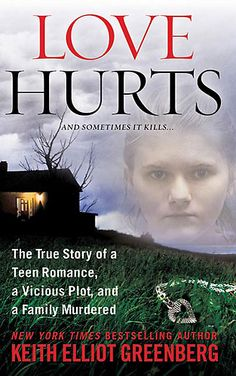 The True Story of a Teen Romance, A Vicious Plot, and a Family Murdered by Keith Elliot Greenberg ....www.mysteryguild.com