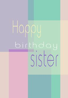 Happy birthday to my sisker even if we don't speak I wish u the best in everything u do I love u I wish u nothing but happiness may god bless u always happy birthday !