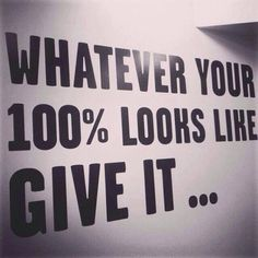 """""""Whatever your 100% looks like, give it..."""" #DiscoverYourMission #motivation #inspiration #determination #fitness #wellbeing"""
