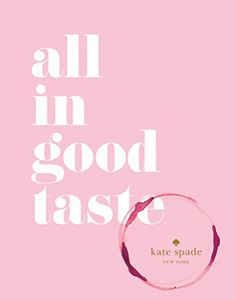 kate spade new york: all in good taste by kate spade new york http://www.amazon.com I'm really looking forward to getting this one so I pre-ordered it.