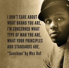 Principle and standards. Mos Def