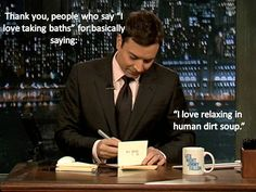 Jimmy Fallon's Thank You notes <3----I've been saying that for years!