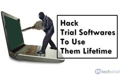 Learn How to Hack Trial Softwares To Use Them Lifetime By this hack now you can easily use any of software for free for lifetime & you will not have to pay.