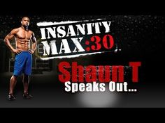 Insanity Max 30 - Shaun T Can I do Insanity MAX 30?Insanity Max 30 http://ettfit.us/go/Insanity-Max-30 is all about maxing out. Insanity Max 30 was designed to make you compete with yourself each day.