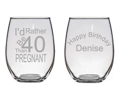 I'd Rather Be 40 Than Pregnant Birthday Glass by LightedBottle