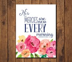 "Bible Verse Printable, Scripture Print- Lamentations ""His mercies are new every morning"" Scripture Painting, Bible Verses Quotes, Bible Art, Bible Scriptures, Bible Verse Canvas, Bible Verses About Love, Printable Bible Verses, Printable Labels, Lamentations"